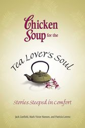 Chicken Soup for the Tea Lover's Soul by Jack Canfield