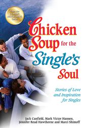 Chicken Soup for the Single's Soul by Jack Canfield