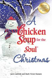 A Chicken Soup for the Soul Christmas by Jack Canfield