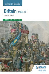 Access to History: Britain 1900-57 Second Edition by Michael Lynch