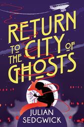 Ghosts of Shanghai: Return to the City of Ghosts by Julian Sedgwick