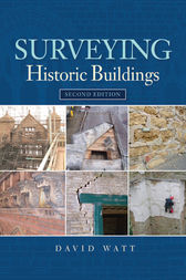 Surveying Historic Buildings by David Watt