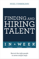 Finding & Hiring Talent In A Week by Nigel Cumberland