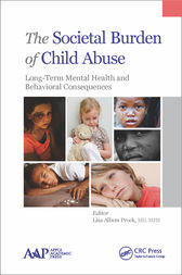 The Societal Burden of Child Abuse by Lisa Albers Prock