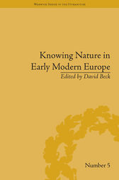 Knowing Nature in Early Modern Europe by David Beck