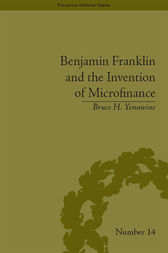 Benjamin Franklin and the Invention of Microfinance by Bruce H. Yenawine