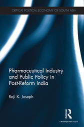 Pharmaceutical Industry and Public Policy in Post-reform India by Reji K. Joseph