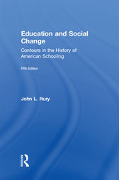 Education and Social Change by John L. Rury