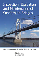 Inspection, Evaluation and Maintenance of Suspension Bridges by Sreenivas Alampalli