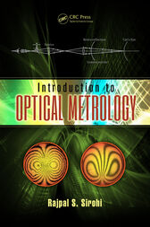 Introduction to Optical Metrology by Rajpal S. Sirohi