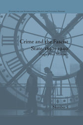 Crime and the Fascist State, 1850–1940 by Tiago Pires Marques