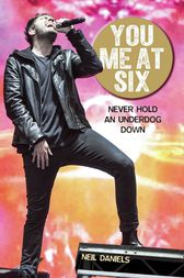 You Me At Six - Never Hold an Underdog Down by Neil Daniels