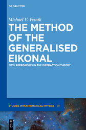 The Method of the Generalised Eikonal by Michael V. Vesnik