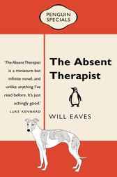 The Absent Therapist: Penguin Special by Will Eaves