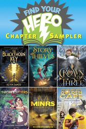 Find Your Hero Chapter Sampler: Excerpts from six of our stellar 2015 hero-themed middle-grade titles!