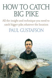 How To Catch Big Pike by Paul Gustafson