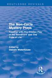 The Non-Cycle Mystery Plays by Osborn Waterhouse
