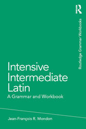 Intensive Intermediate Latin by Jean-François Mondon