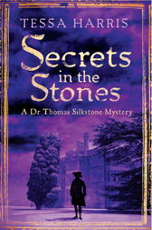 Secrets in the Stones by Tessa Harris