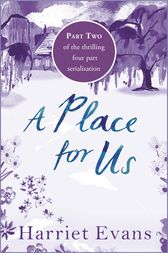 A Place for Us Part 2 by Harriet Evans