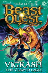 Beast Quest: 70: Vigrash the Clawed Eagle by Adam Blade