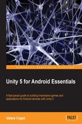 Unity 5 for Android Essentials by Valera Cogut