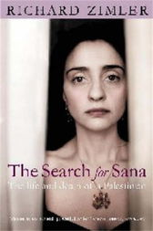 The Search for Sana: The Life and Death of a Palestinian by Richard Zimler