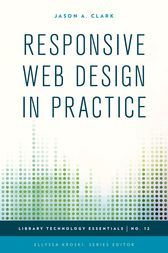 Responsive Web Design in Practice by Jason A. Clark