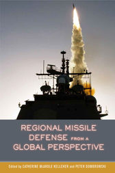 Regional Missile Defense from a Global Perspective by Catherine McArdle Kelleher