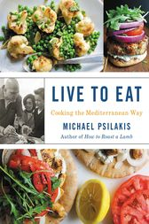 Live to Eat by Michael Psilakis