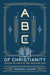 ABCs of Christianity by Terdema Ussery