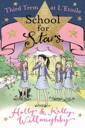 School for Stars: Third Term at L'Etoile by Kelly Willoughby