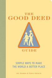 The Good Deed Guide by James Grace