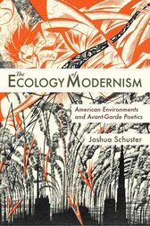 The Ecology of Modernism by Joshua Schuster
