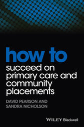 How to Succeed on Primary Care and Community Placements by David Pearson
