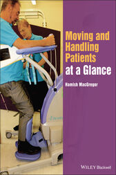 Moving and Handling Patients at a Glance by Hamish MacGregor