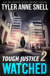 Tough Justice: Watched (Part 2 of 8) by Tyler Anne Snell