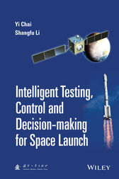 Intelligent Testing, Control and Decision-making for Space Launch by Yi Chai