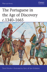The Portuguese in the Age of Discovery c.1340-1665 by David Nicolle