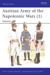 Austrian Army of the Napoleonic Wars (1) by Philip Haythornthwaite