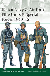 Italian Navy & Air Force Elite Units & Special Forces 1940-45 by Piero Crociani