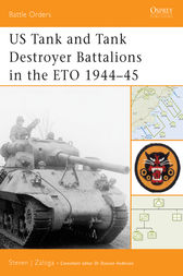 US Tank and Tank Destroyer Battalions in the ETO 1944-45 by Steven J Zaloga