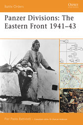 Panzer Divisions: The Eastern Front 1941-43 by Pier Paolo Battistelli