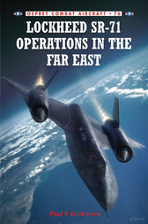 Lockheed SR-71 Operations in the Far East by Paul F. Crickmore