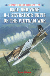 USAF and VNAF A-1 Skyraider Units of the Vietnam War by Byron E Hukee