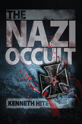 The Nazi Occult by Kenneth Hite