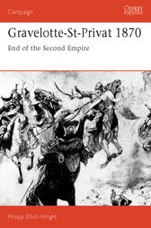 Gravelotte-St-Privat 1870: End of the Second Empire by Philipp Elliot-Wright