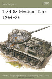 T-34-85 Medium Tank 1944-94 by Steven Zaloga