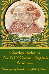 Perils Of Certain English Prisoners by Charles Dickens