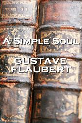 A Simple Soul by Gustave Flaubert